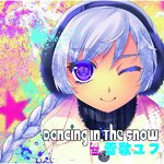 Dancing In The Snow feat. 雪歌ユフ / V.A.