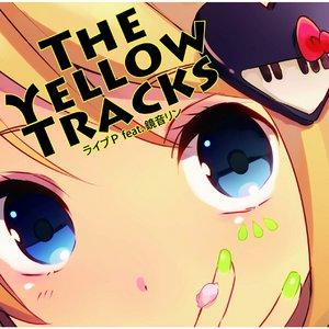 THE YELLOW TRACKS / ライブP feat. 鏡音リン - 拡大画像